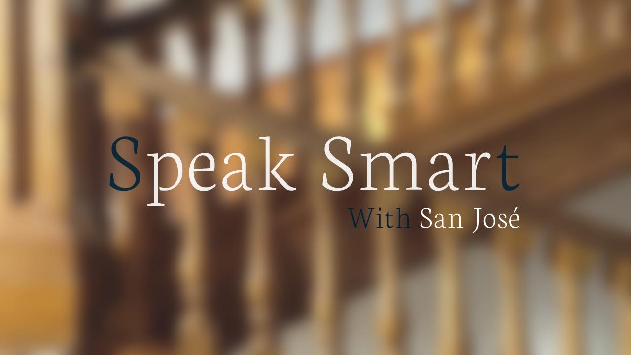 Speak Smart with San José